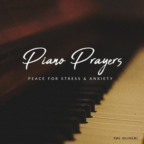 Sal Oliveri - Piano Prayers- Peace for Stress & Anxiety (2018).jpg